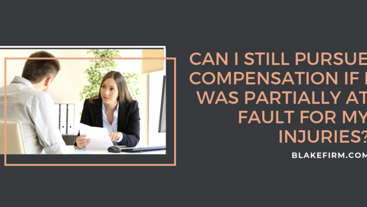Can I still pursue compensation if I was partially at fault for my injuries?